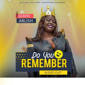 Do You Remember Queen Ablish