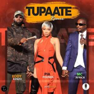 Pia Pounds Ft. Eddy Kenzo And Mc Africa Tupaate Remix